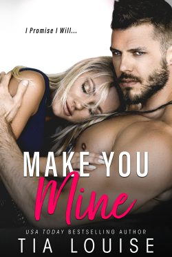 Cover Reveal: Make You Mine by Tia Louise