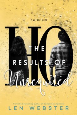 Cover Reveal: The Results of Unrequited (The Science of Unrequited #3) by Len Webster