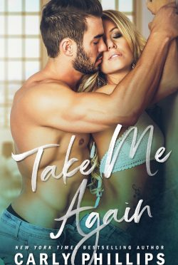 Release Day Blitz: Take Me Again (The Knight Brothers #1) by Carly Phillips