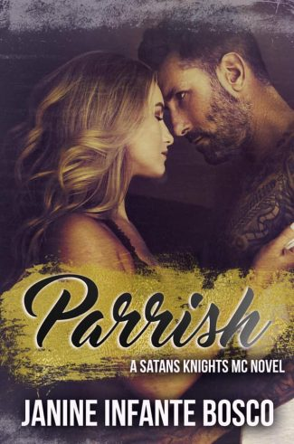 Release Day Blitz & Giveaway: Parrish (Satan's Knights MC #4) by Janine Infante Bosco
