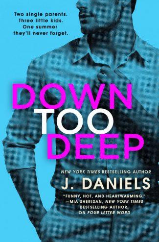 Cover Reveal: Down Too Deep (Dirty Deeds #4) by J Daniels