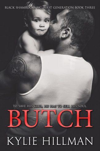 Release Day Blitz & Giveaway: Butch (Black Shamrocks MC: First Generation #3) by Kylie Hillman