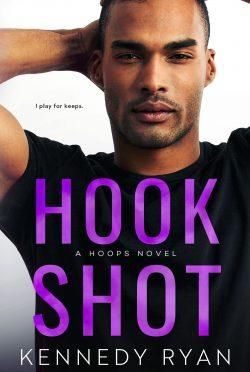 Cover Reveal: Hook Shot (Hoops #3) by Kennedy Ryan
