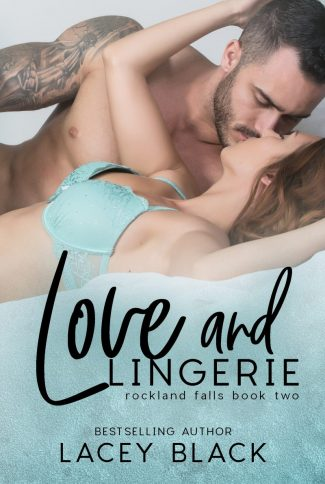 Cover Reveal: Love and Lingerie (Rockland Falls #2) by Lacey Black