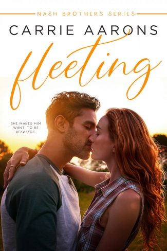 Cover Reveal: Fleeting (The Nash Brothers #1) by Carrie Aarons