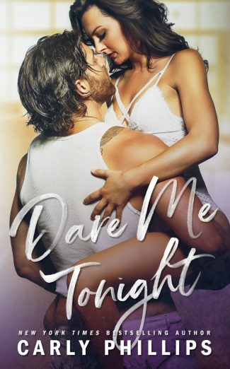 Cover Reveal: Dare Me Tonight (The Knight Brothers # 4) by Carly Phillips