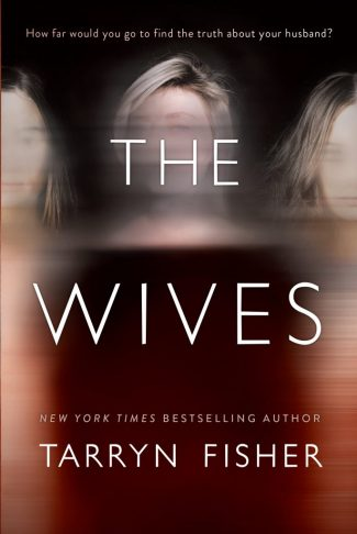 Cover Reveal: The Wives by Tarryn Fisher