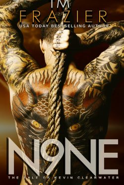 Cover Reveal: Nine: The Tale of Kevin Clearwater (King #9) by TM Frazier