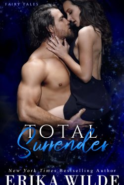 Cover Reveal: Total Surrender (Dirty Sexy Fairy Tales #1) by Erika Wilde