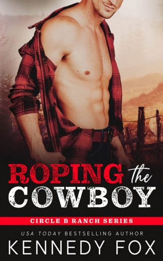 Cover Reveal: Roping the Cowboy (Circle B Ranch #1) by Kennedy Fox