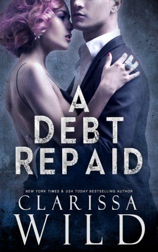 Cover Reveal: A Debt Repaid (The Debt Duet #2) by Clarissa Wild