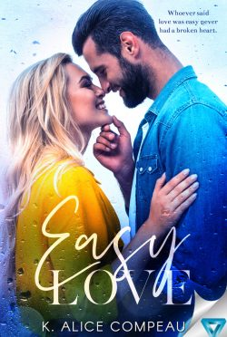 Release Day Blitz: Easy Love (Into the Blue #1) by K Alice Compeau