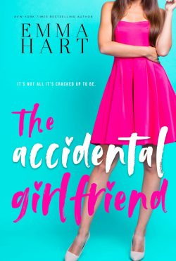 Release Day Blitz: The Accidental Girlfriend by Emma Hart
