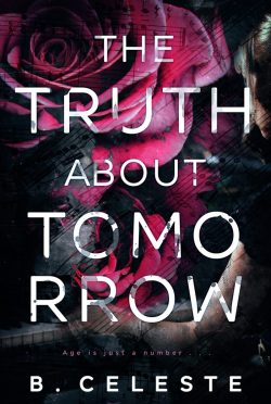 Cover Reveal & Giveaway: The Truth about Tomorrow by B Celeste