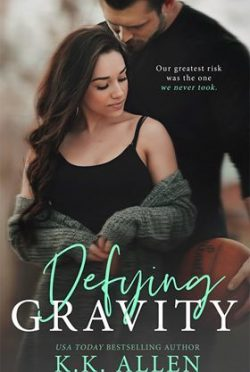 Release Day Blitz & Giveaway: Defying Gravity (Gravity #2) by KK Allen