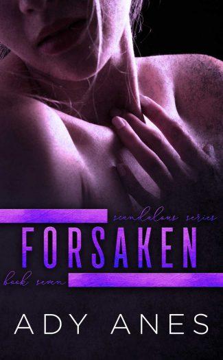 Cover Reveal: Forsaken (Scandalous #7) by Ady Anes