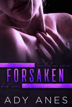 Release Day Blitz: Forsaken (Scandalous #7) by Ady Anes