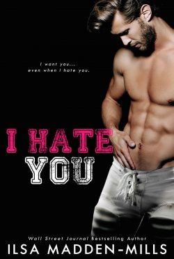 Cover Reveal: I Hate You by Ilsa Madden-Mills