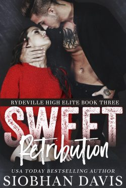 Cover Reveal: Sweet Retribution (Rydeville High Elite #3) by Siobhan Davis