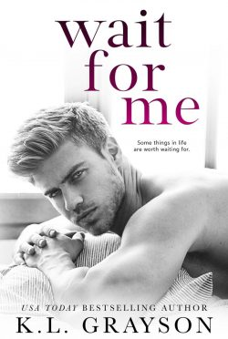 Release Day Blitz: Wait For Me by KL Grayson