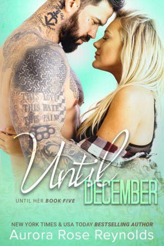 Release Day Blitz: Until December (Until Her #5) by Aurora Rose Reynolds