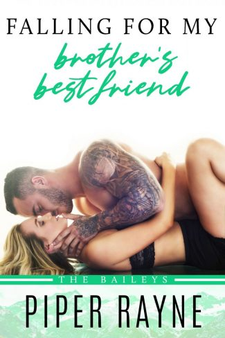 Cover Reveal: Falling for my Brother's Best Friend (The Baileys #4) by Piper Rayne