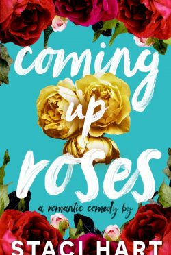 Release Day Blitz: Coming Up Roses by Staci Hart