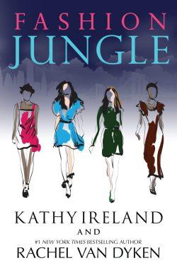 Cover Reveal: Fashion Jungle by Kathy Ireland & Rachel Van Dyken