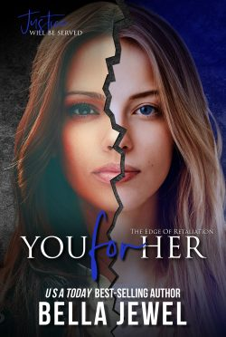 Release Day Blitz: You for Her (The Edge Of Retaliation #2) by Bella Jewel