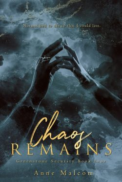 Cover Reveal: Chaos Remains (Greenstone Security #4) by Anne Malcom