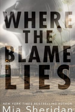 Cover Reveal: Where the Blame Lies by Mia Sheridan