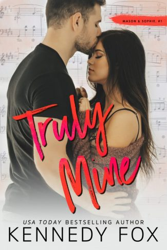 Release Day Blitz: Truly Mine: Mason & Sophie (Roommate Duet #3) by Kennedy Fox