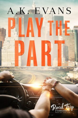 Cover Reveal: Play the Part (Road Trip Romance #2) by AK Evans