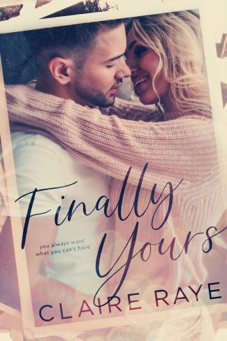 Cover Reveal & Giveaway: Finally Yours (Love & Wine #1) by Claire Raye