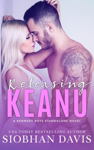Cover Reveal: Releasing Keanu (The Kennedy Boys #8) by Siobhan Davis