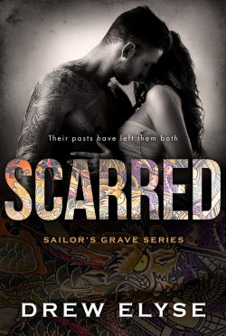 Cover Reveal: Scarred (Sailor's Grave #3) by Drew Elyse