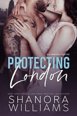 Cover Reveal: Protecting London (Ace Crow Duet #1) by Shanora Williams