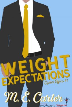 Release Day Blitz: Weight Expectations (Cipher Office #1) by ME Carter