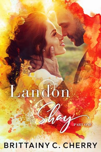 Cover Reveal: Landon & Shay: Part One (L&S Duet #1) by Brittainy C Cherry
