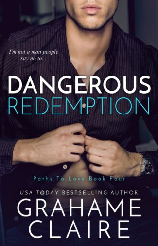 Cover Reveal: Dangerous Redemption (Paths to Love #4) by Grahame Claire