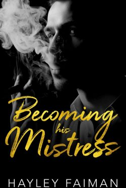 Cover Reveal: Becoming His Mistress (Zanetti Famiglia #2) by Hayley Faiman