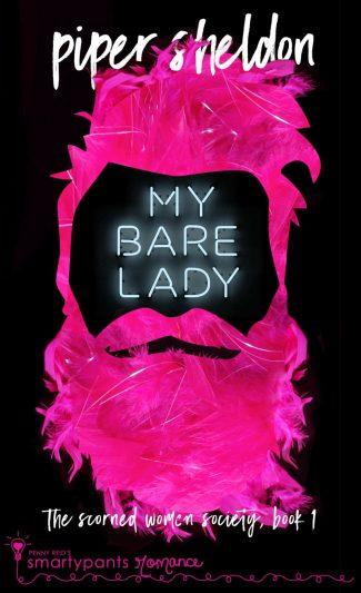 Release Day Blitz: My Bare Lady (Scorned Women's Society #1) by Piper Sheldon