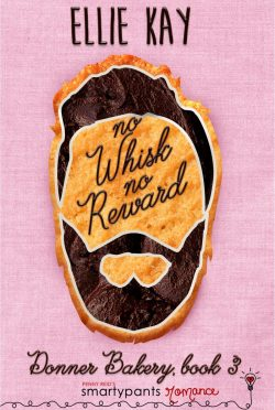Release Day Blitz: No Whisk No Reward (Donner Bakery #3) by Ellie Kay