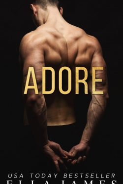 Release Day Blitz & Giveaway: Adore (On My Knees Duet #2) by Ella James