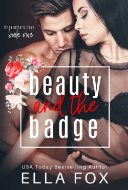 Release Day Blitz & Giveaway: Beauty and the Badge (Charlotte's Cove #1) by Ella Fox