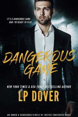 Release Day Blitz & Giveaway: Dangerous Game (Armed & Dangerous/Circle of Justice Crossover #1) by LP Dover