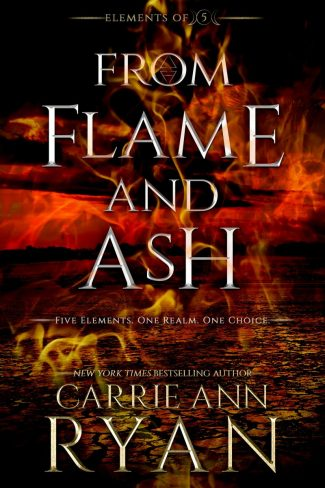 Release Day Blitz: From Flame and Ash (Elements of Five #2) by Carrie Ann Ryan