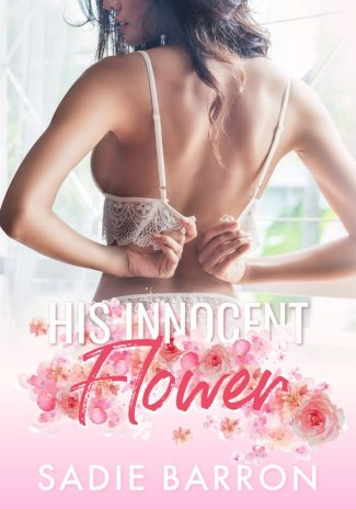 Cover Reveal: His Innocent Flower by Sadie Barron