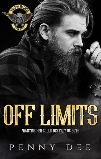 Cover Reveal: Off Limits (Kings of Mayhem MC #5) by Penny Dee
