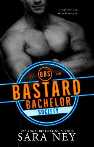 Cover Reveal: Bastard Bachelor Society (The Bachelor Club #1) by Sara Ney